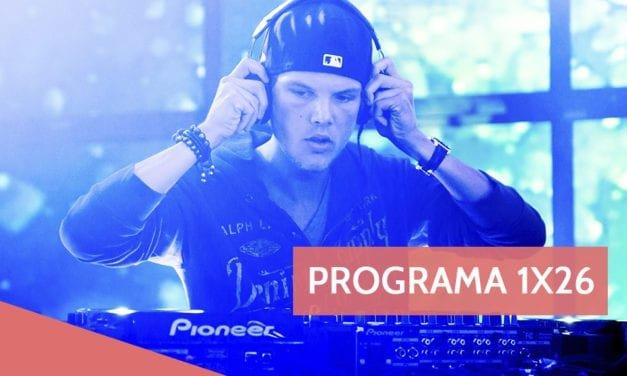 Programa 1×26: Local Qua4tro, Homenaje a Avicii y Resumen del Festival de Málaga