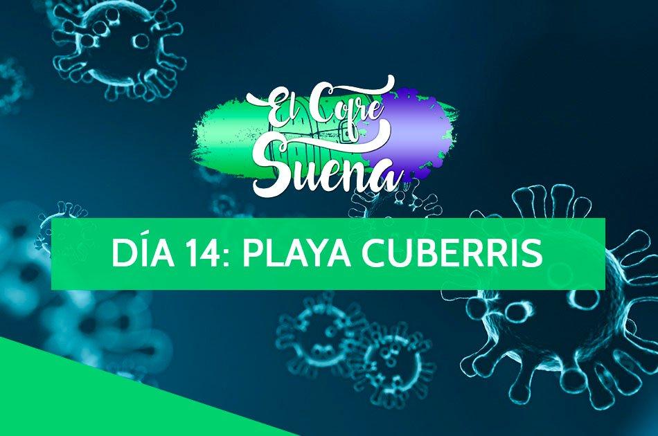 elCofrePandemia – Día 14: #YoMeCorono con Playa Cuberris y 'Algo Especial'