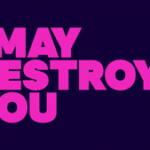 """I may destroy you"": subtexto trás el relato de una violación"