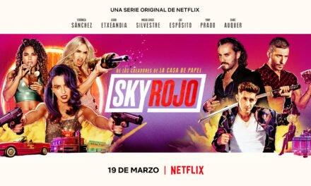 'Sky Rojo': La nueva y polémica serie de Netflix que revoluciona las redes