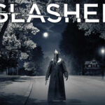 """""""Slasher"""": La serie de terror que no te puedes perder"""